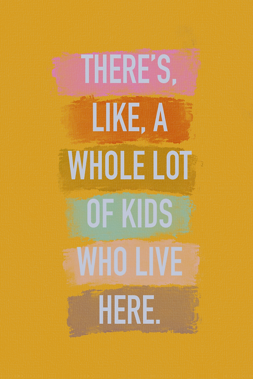 Whole Lot of Kids!