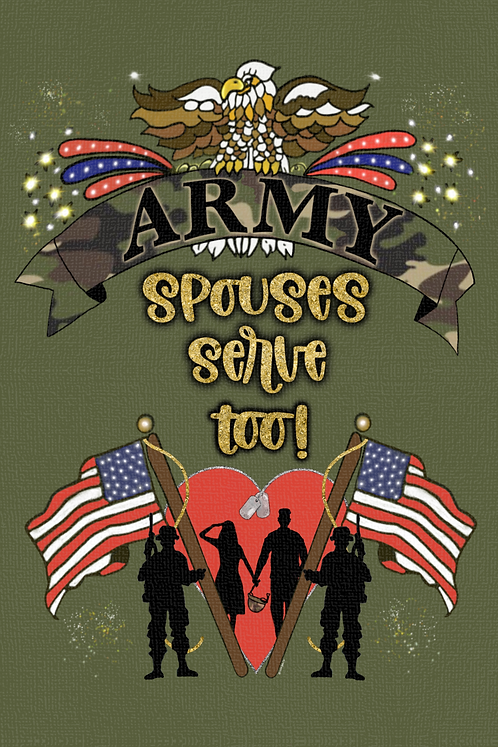 Army Spouses Serve Too!
