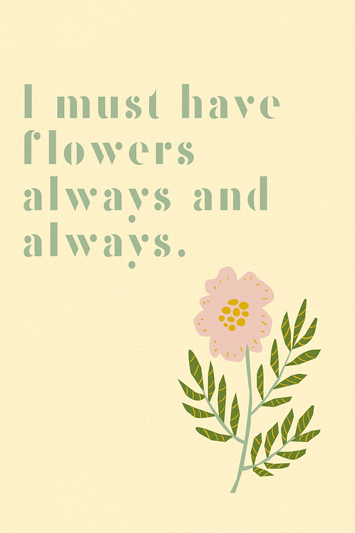 I Must Have Flowers!