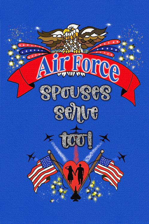 Air Force Spouses Serve Too!