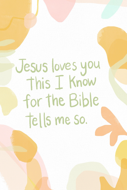 Jesus Loves You This I Know!