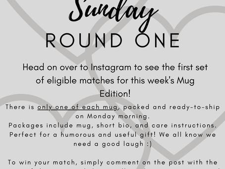 Matchmaker Sunday - Round 1!