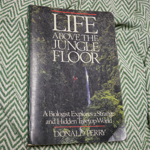 Life Above the Jungle Floor: A Biologist Explores a Strange and Hidden Treetop World, by Donald Perry