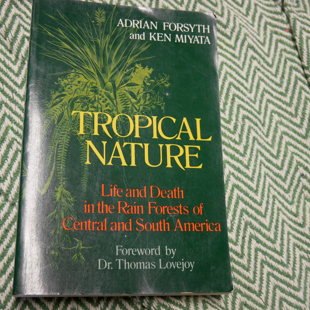 Tropical Nature: Life and Death in the Rain Forests of Central and South America, by Adrian Forsyth and Ken Miyata