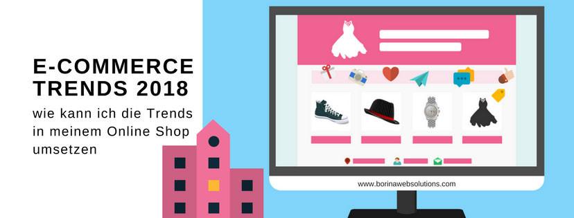 E-Commerce Trends 2018 und wie Du sie in deinem Shop nutzen kannst
