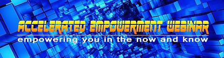 Accelerated Empowerment Webinar