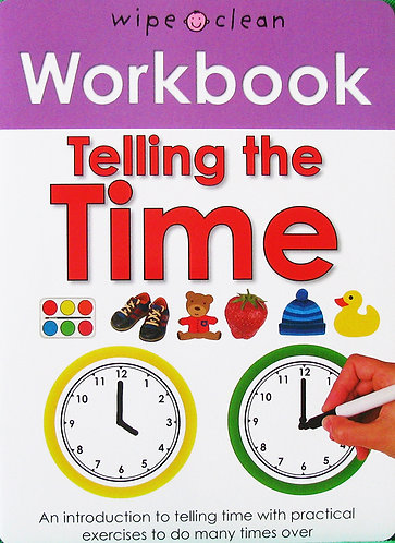 TELLING THE TIME: WIPE AND CLEAN WORKBOOK- Inglés