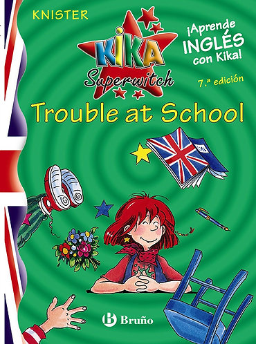 TROUBLE AT SCHOOL (KIKA SUPERWITCH) - Inglés