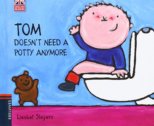 TOM DOESN´T NEED A POTTY ANYMORE - Inglés