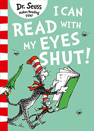I CAN READ WITH MY EYES SHUT! (DR. SEUSS) - Inglés