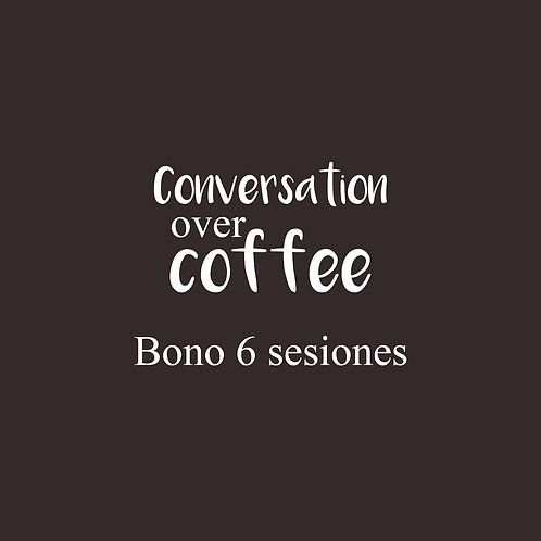 Conversation Over Coffee 6 SESIONES