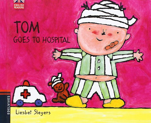 TOM GOES TO HOSPITAL - Inglés