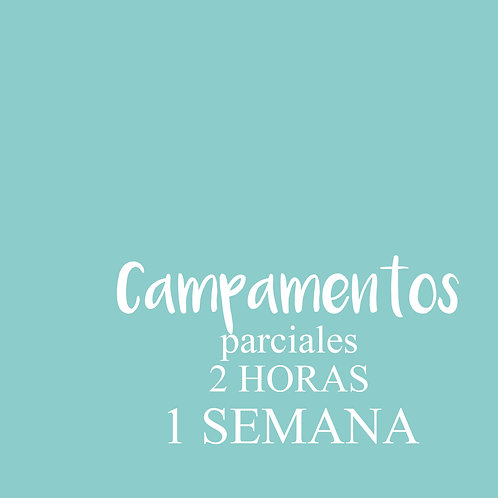 CAMPAMENTO parcial 2 HORAS / 1 SEMANA