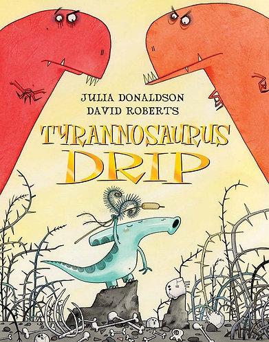 TYRANNOSAURUS DRIP - Inglés