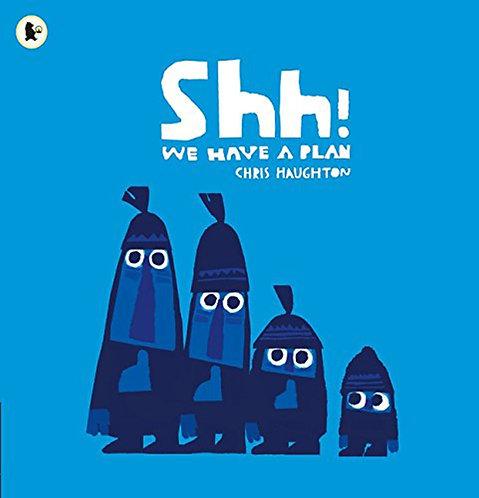 SHH! WE HAVE A PLAN- Inglés