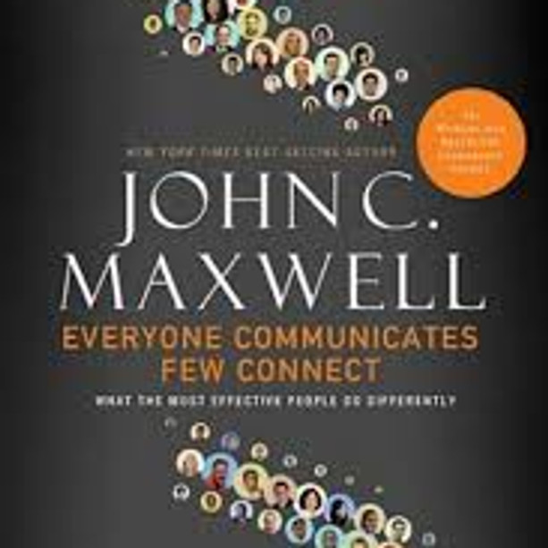 "Dr John Maxwell ""Everyone Communicate Few Co"