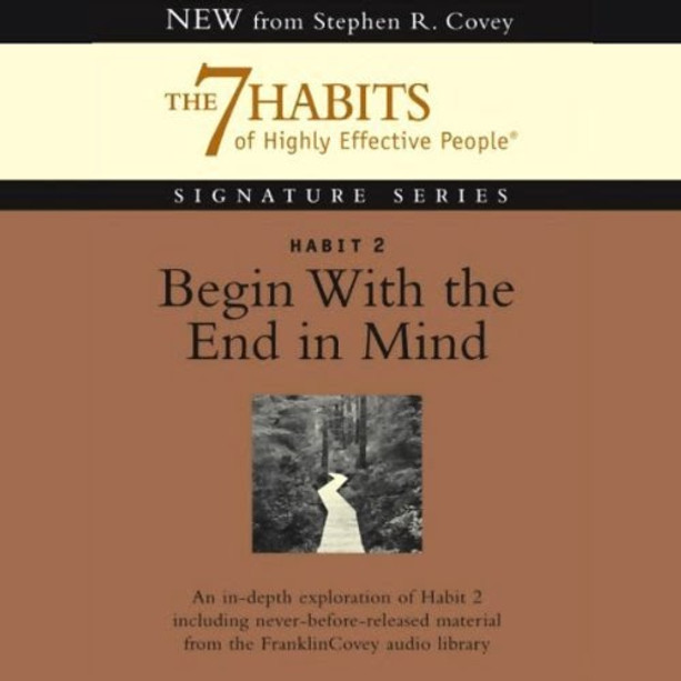 "Dr Stepthen Covey ""Habit 2 - Begin with End in Mind"""