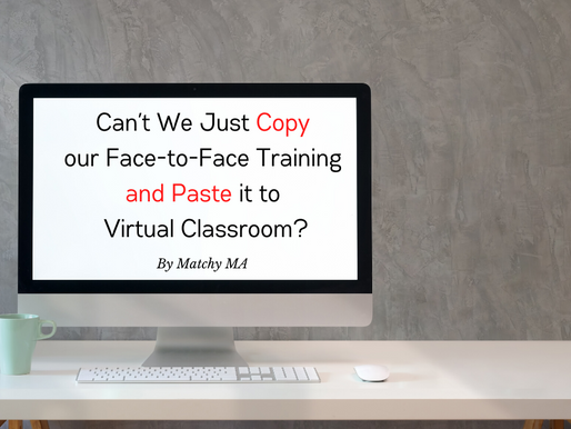 Can't We Just Copy our Face-to-Face Training and Paste it to Virtual Classroom?