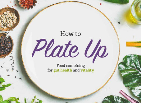 HOW TO PLATE UP - A food combining guide for gut health and vitality