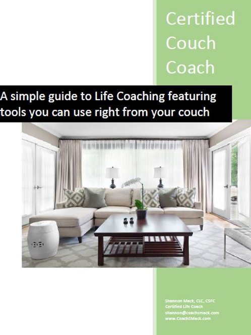 Certified Couch Coach: A simple guide to Life Coaching featuring tools...
