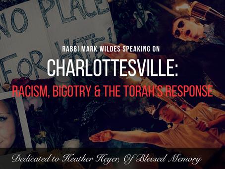 Charlottesville: Racism, Bigotry & The Torah's Response