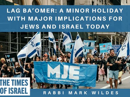 Lag Ba'omer: A Minor Holiday with Major Implications for Jews and Israel Today