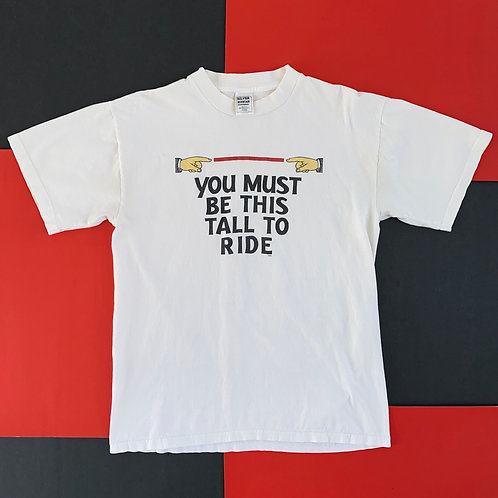 YOU MUST BE THIS TALL TO RIDE GRAPHIC TEE