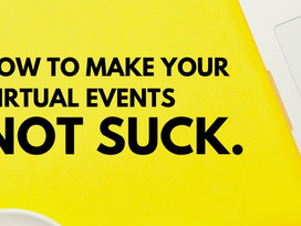 How to make your virtual event NOT SUCK.