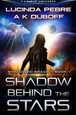 Shadow Behind the Stars (Shadowed Space Book 1)