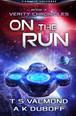 On the Run (Verity Chronicles Book 3)