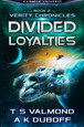 Divided Loyalties (Verity Chronicles Book 2)