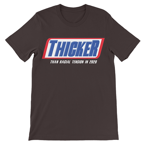 Thicker Unisex T-Shirt