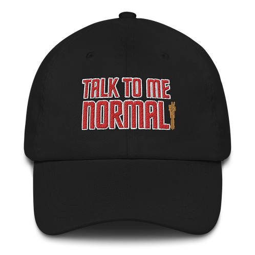 Talk To Me Normal Dad Hat