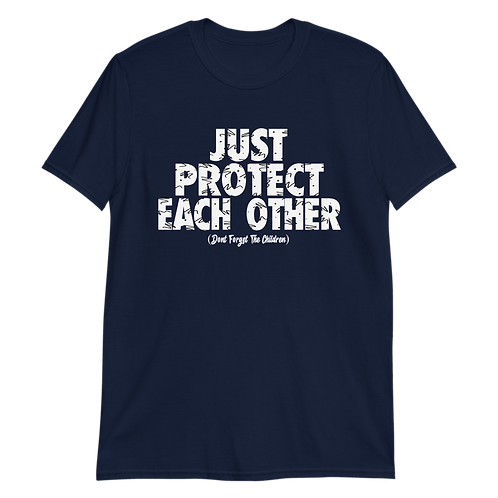 Just Protect Each Other T-Shirt
