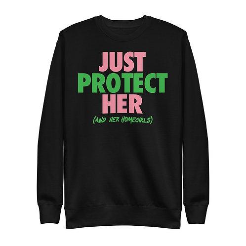 Just Protect Her Sweatshirt