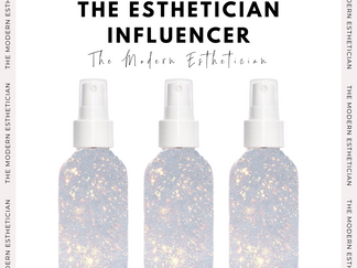 The industry is changing 5 Tips: How 2 Become an Esthetician Influencer + work with brands you love!