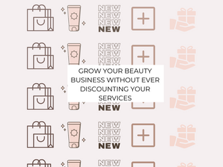 Grow your beauty business withOUT discounting your services and retail!