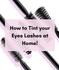 Take a break from mascara, tint your lashes for a natural look instead!