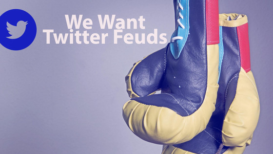 Fight Fight Fight! Brands: We Want Twitter Feuds