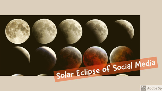 Solar Eclipse of Social Media