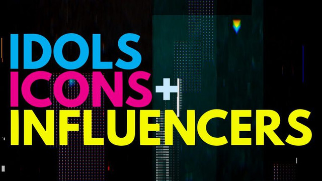 Idols Icons & Influencers