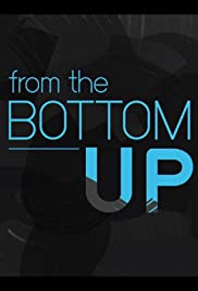 From the Bottom Up - Season 1-3