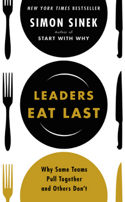 """Leaders Eat Last"""