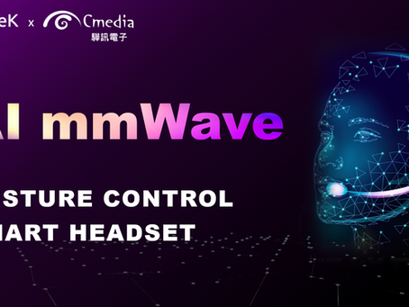 KaiKuTeK Cooperated with CMedia to Release mmWave Gesture Control Smart Headset Solution