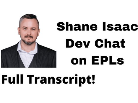 Shane and EPLs - Dev Chat!