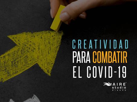 CREATIVIDAD PARA COMBATIR EL COVID-19