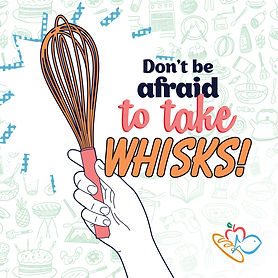 Don't beafradto take whisks!