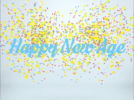 Happy New Age!