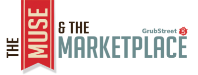 Ready! Set! GO! GrubStreet : The Muse and the Marketplace