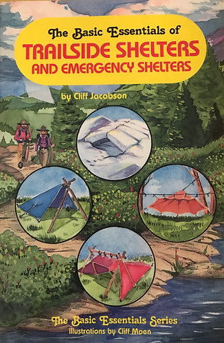 e-Book : The Basic Essentials of Trailside Shelters and Emergency Shelters